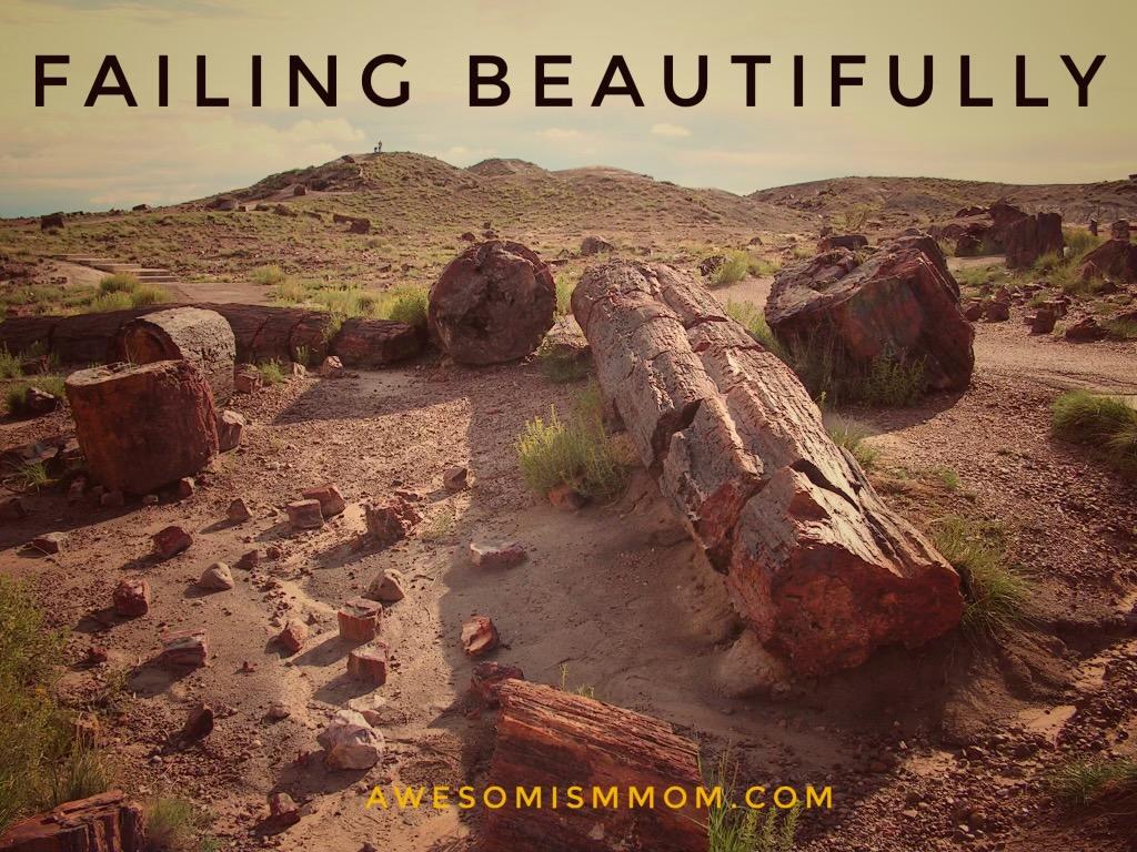 Failing Beautifully